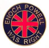 Enoch Powell Was Right badge