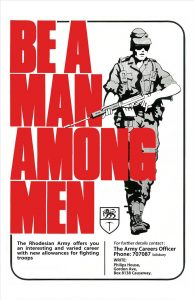 "A recruitment advertisement for the Rhodesian Army: ""Be a man among men"""